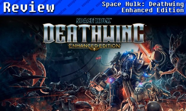 Space Hulk: Deathwing – Enhanced Edition   REVIEW
