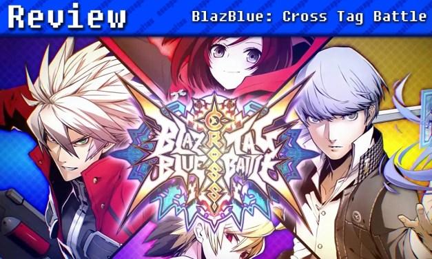 BlazBlue: Cross Tag Battle | REVIEW