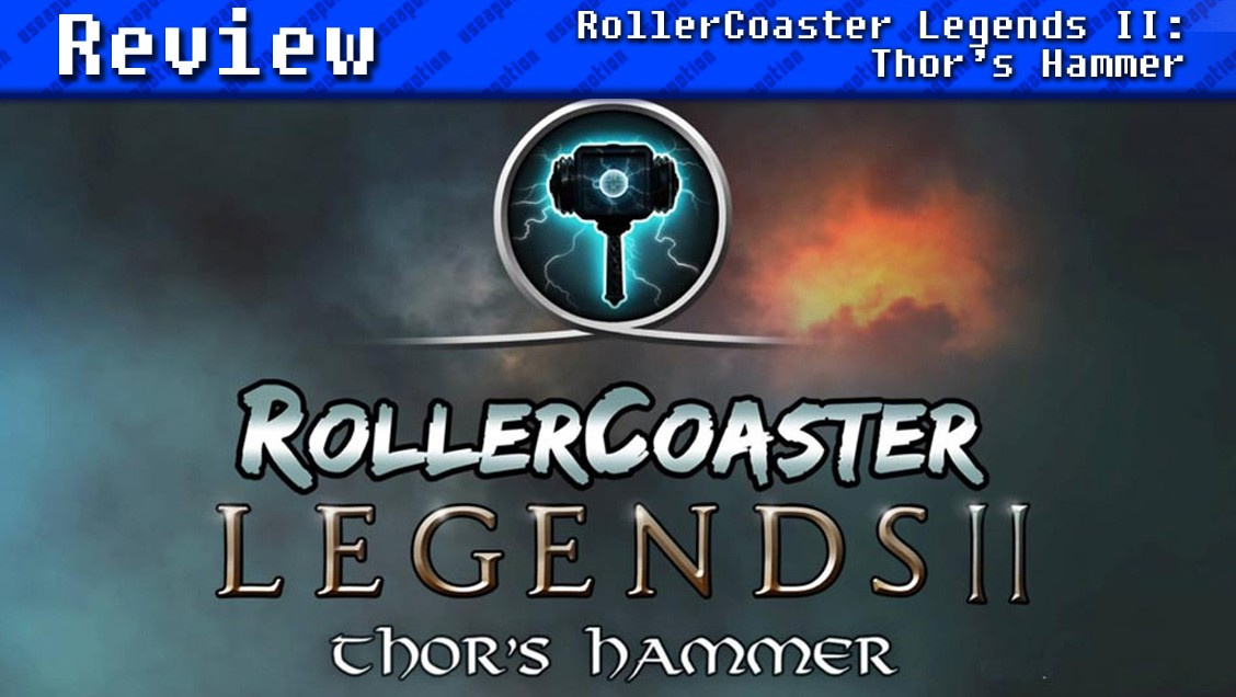 RollerCoaster Legends II: Thor's Hammer   REVIEW