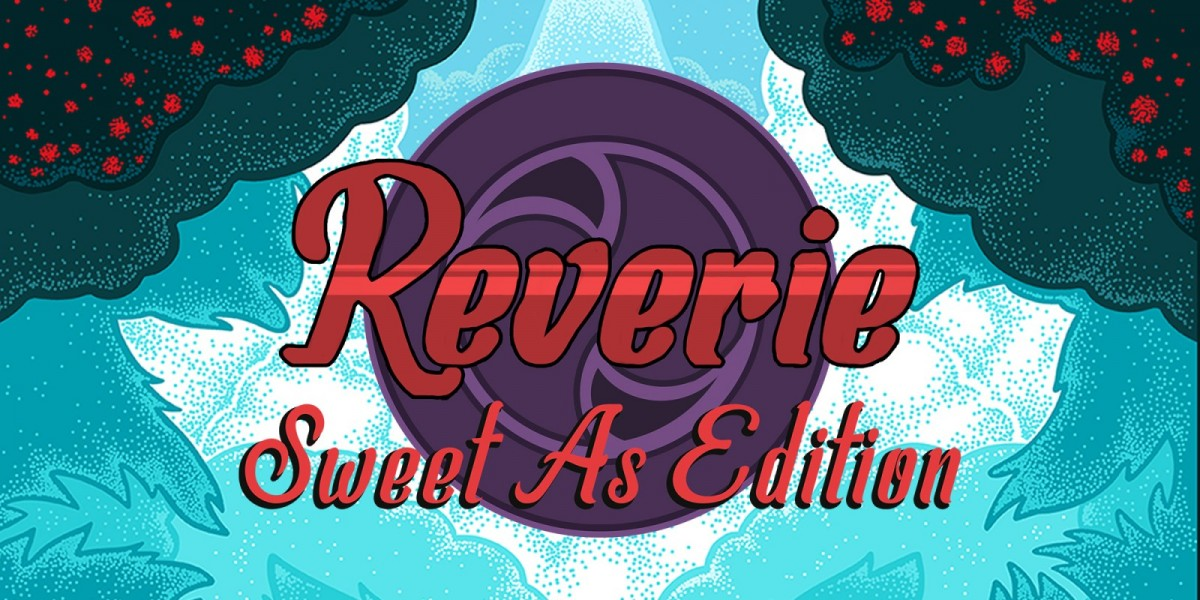 Reverie: Sweet As Edition | REVIEW