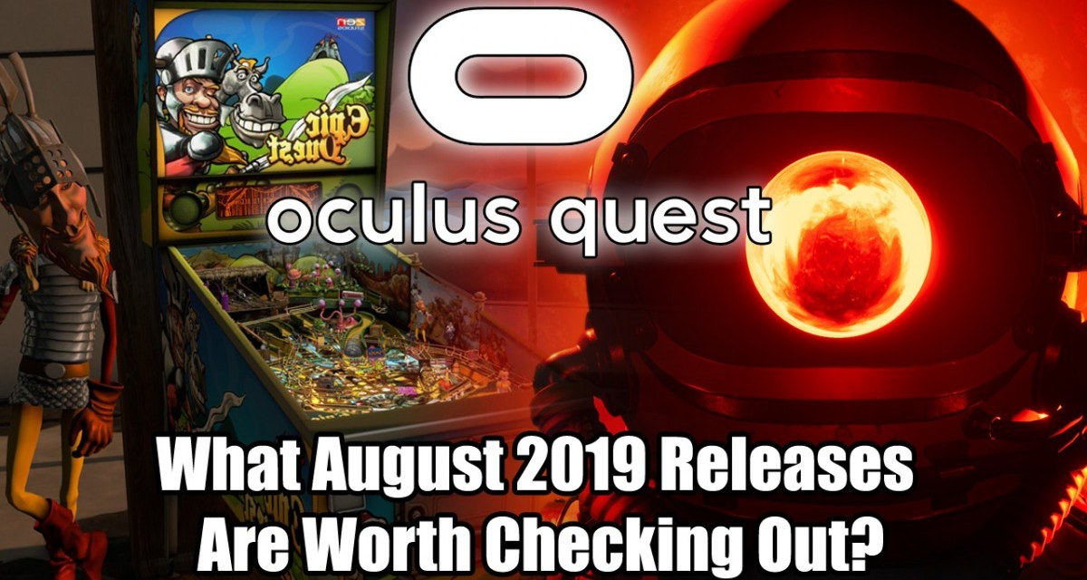 Oculus Quest – What August 2019 Releases Are Worth Checking Out?