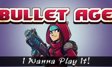I WANNA PLAY IT! | Bullet Age