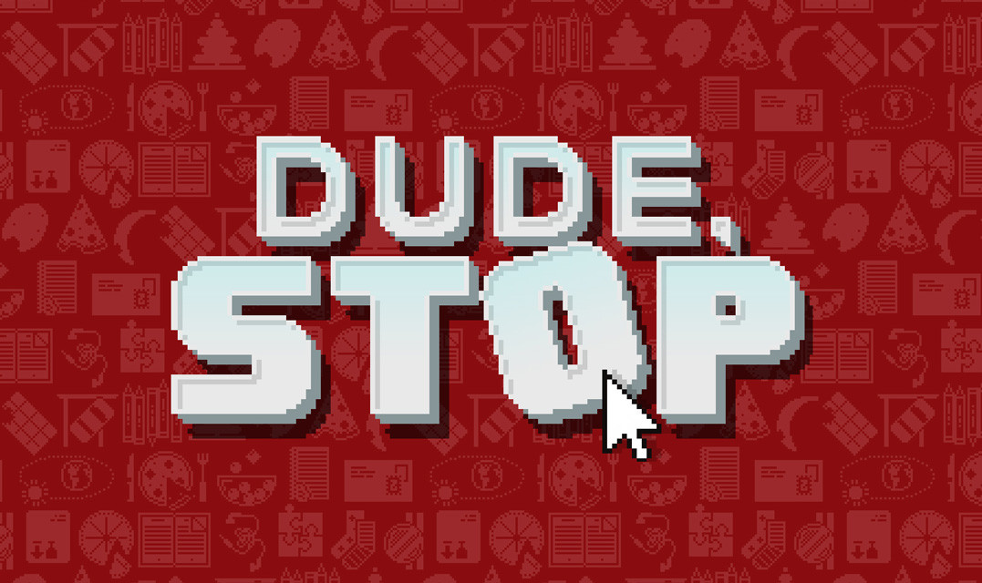 Dude, Stop | REVIEW