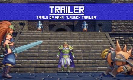 TRAILER: Trials of Mana | 'Launch Trailer'