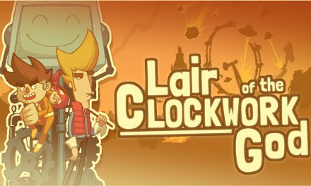 Lair of the Clockwork God | REVIEW