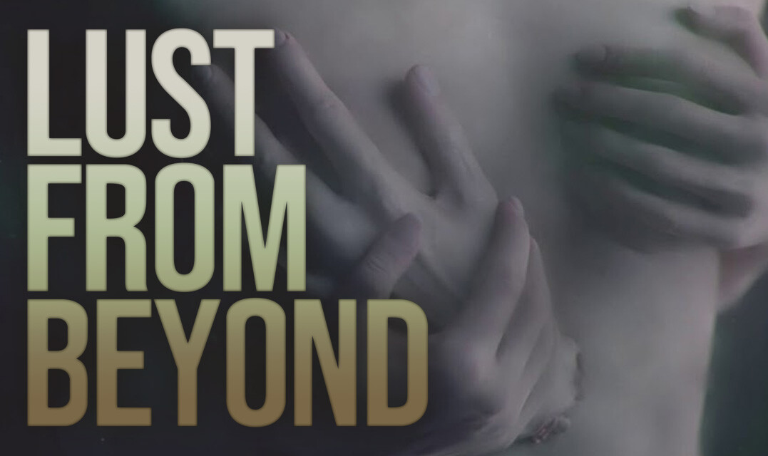 Lust from Beyond | REVIEW