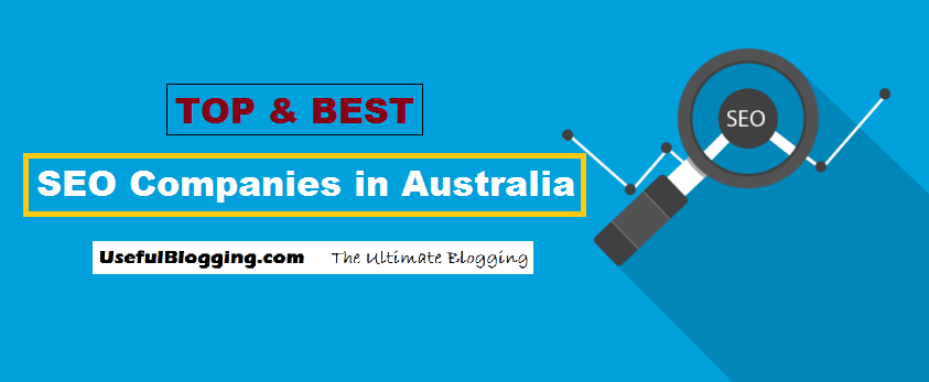 Top 10 Best SEO Companies in Australia 2017 - UsefulBlogging