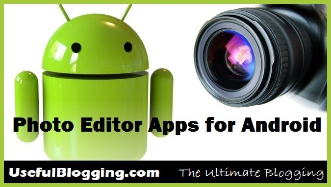 Best Photo Editor Apps for Android Mobile