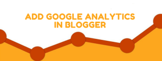 2 Simple Ways to Add Google Analytics in Blogger Websites