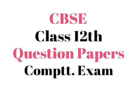 CBSE-12th-Question-Papers-Comptt-Exam