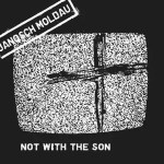 Janosch Moldau – Not With The Son