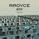 Rroyce – Karoshi