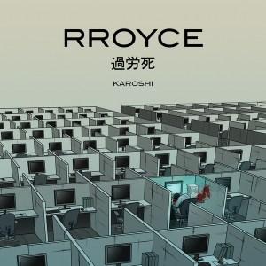 Rroyce - Karoshi