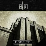 ELM – Edge EP