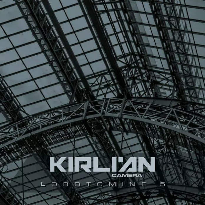 Kirlian Camera - Lobotomine 5