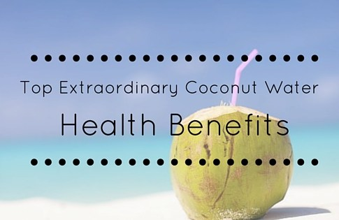 Top Extraordinary Coconut Water Health Benefits which you don't believe