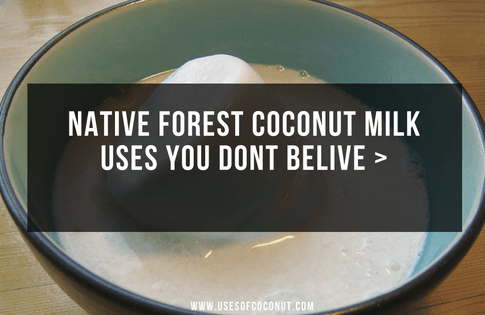 Native Forest Coconut Milk Uses You Dont Belive