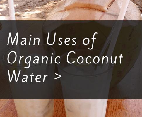 Main Uses of Organic Coconut Water