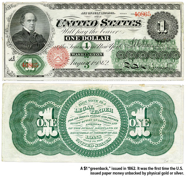 "A $1 ""greenback"" issued in 1862. It was the first time the U.S. issued paper money unbacked by physical gold or silver."