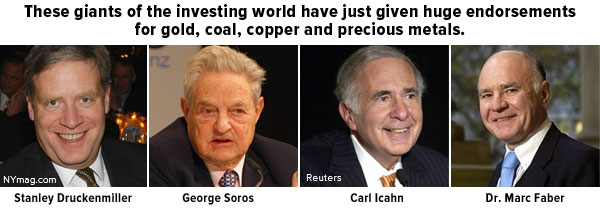 These giants of the investing world have just given huge endorsements for gold, coal, copper, and precious metals