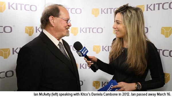 Ian McAvity speaking with Kitco's Daniela Cambone in 2012. Ian passed away March 16.