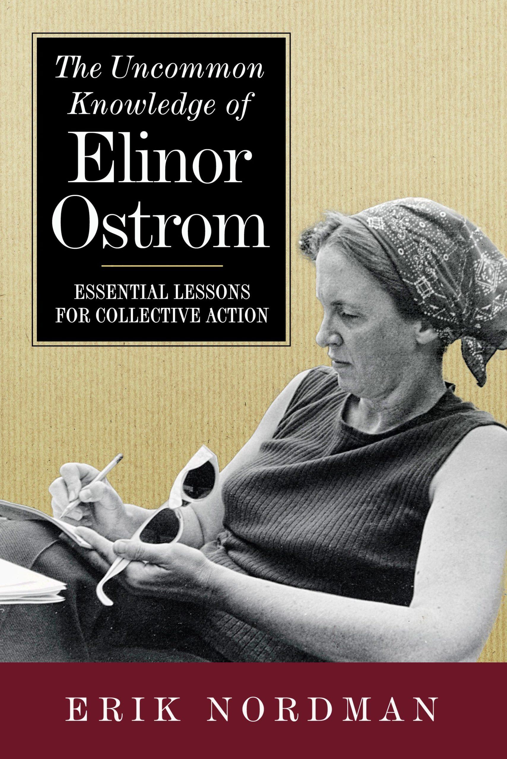 9781642831559_Nordman_The Uncommon Knowledge of Elinor Ostrom