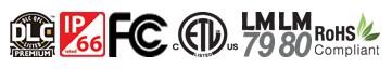 Certifications - DLC Premium, IP66, FCC, ETL, LM79, LM80, RoHS