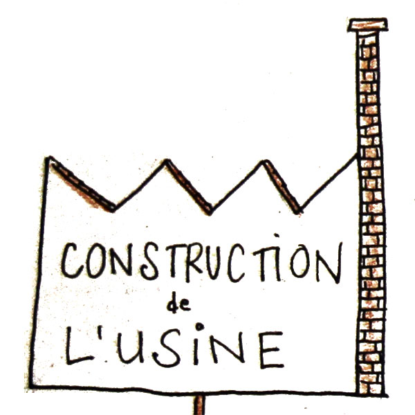 Construction de l'usine