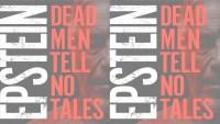 Epstein- Dead Men Tell No Tales