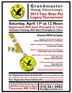 Grandmaster Huang, Chien-Liang's 2015 Tien Shan Pai Legacy Tournament, April 11 in Timonium, Maryland. See http://www.wu-kui-tang.com/usksf/registration/TSPLegacywelcome.aspx for registration information.