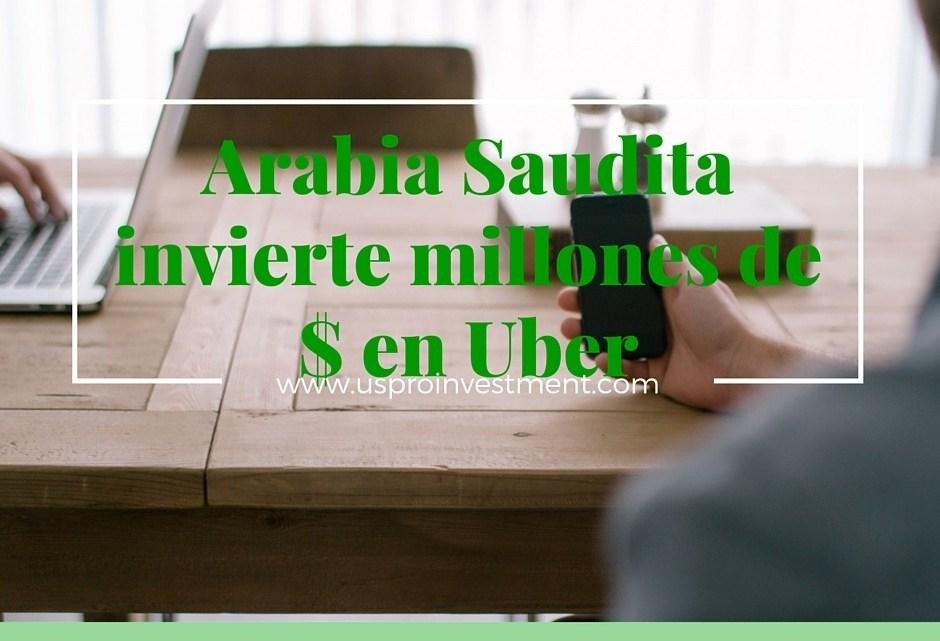 Arabia Saudita invierte millones de $ en Uber