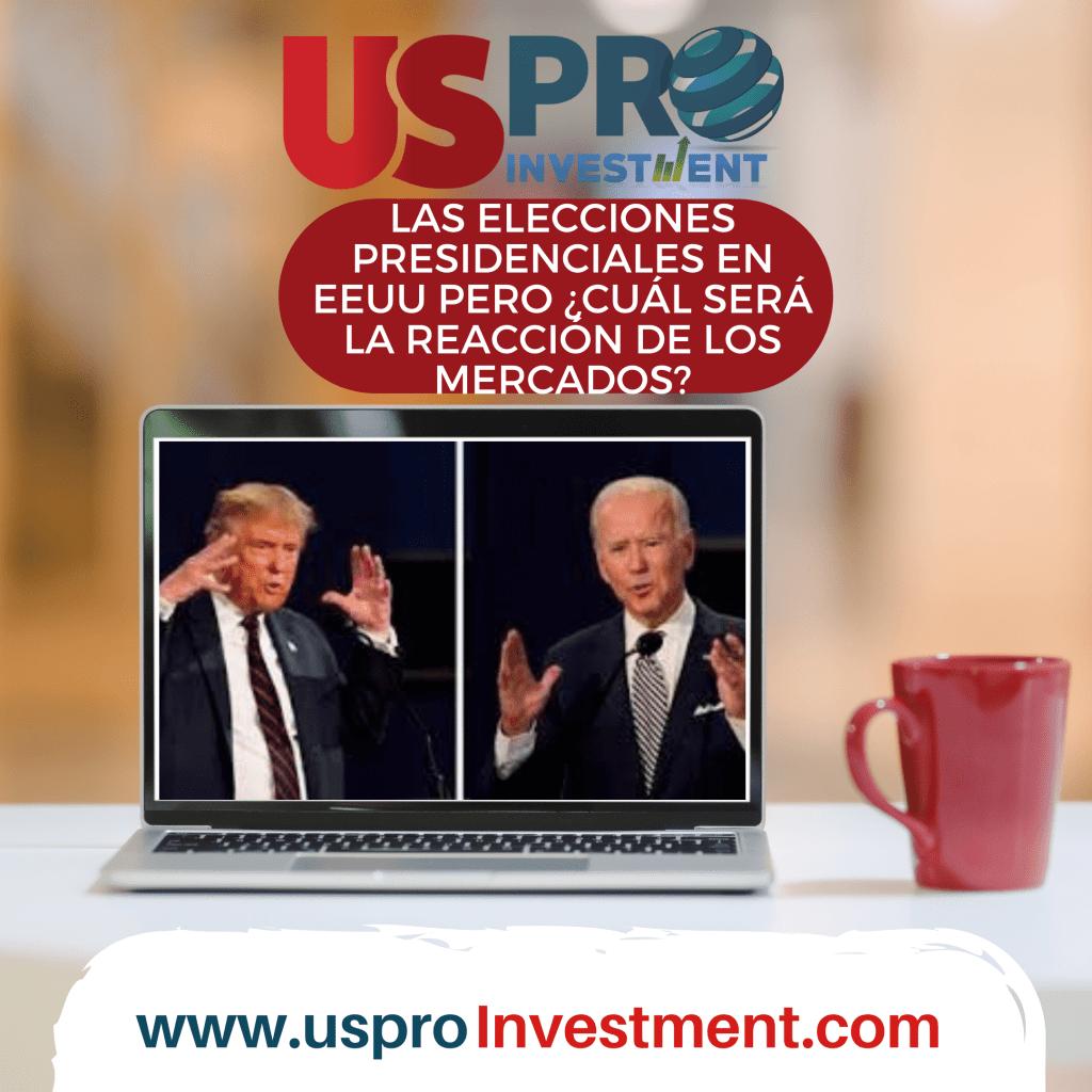 (UsProInvestment) Las elecciones presidenciales del 3 de noviembre en EEUU pero ¿cuál será la reacción de los mercados?