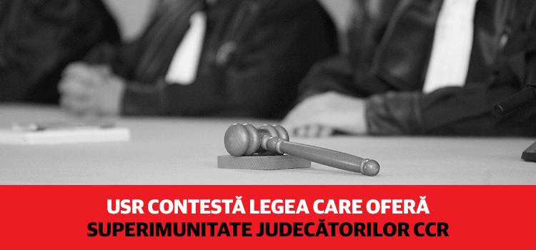 USR și PNL vor contesta la Curtea Constituțională legea care oferă superimunitate judecătorilor instituției