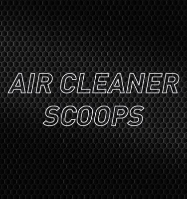 Air Cleaner Scoops