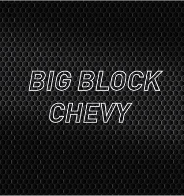 Big Block Chevrolet