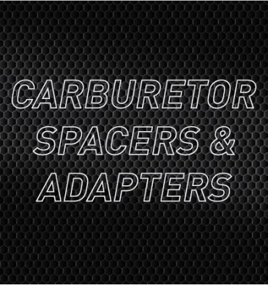 Carburetor Spacers & Adapters