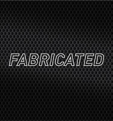 Fabricated