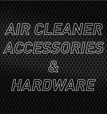Air Cleaner Accessories & Hardware