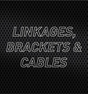 Linkages, Brackets & Cables