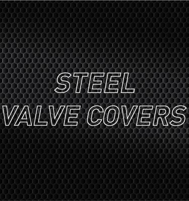 Steel Valve Covers