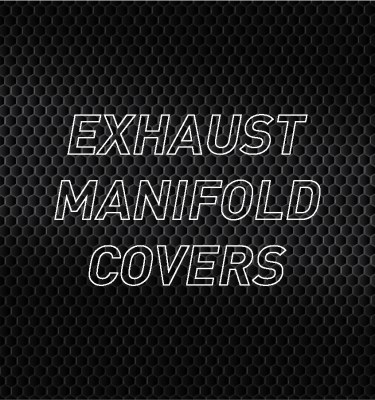 Exhaust Manifold Covers