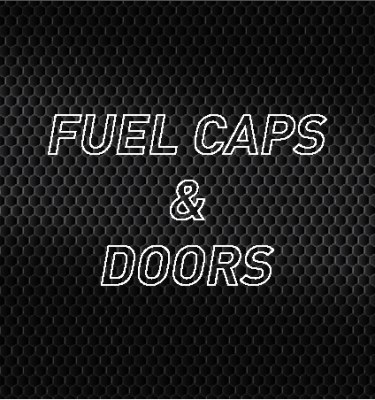 Fuel Caps & Doors