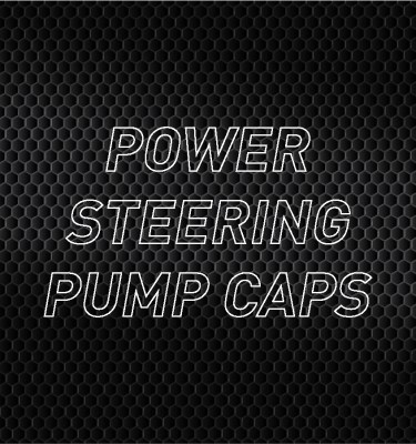 Power Steering Pump Caps