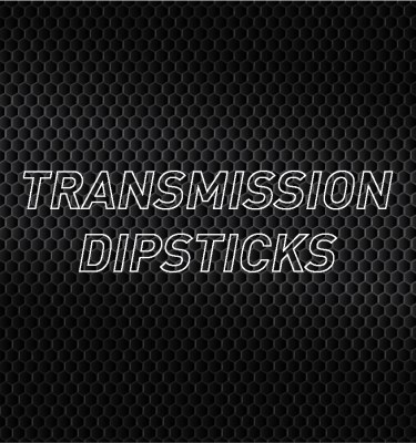 Transmission Dipsticks