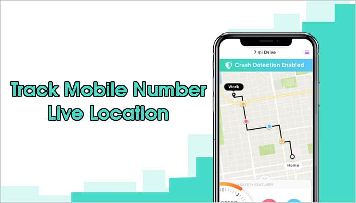 Track Mobile Number Live Location