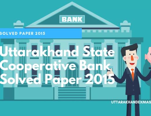 Uttarakhand State Cooperative Bank Solved Paper 2015