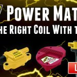Power Matters! Pick Up the Right Coil With this Guide