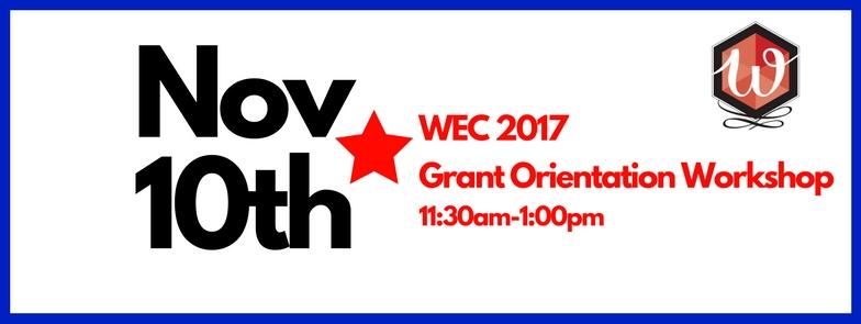 2017 WEC Grant Orientation Workshop