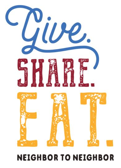 Give. Share. Eat. Neighbor to neighbor