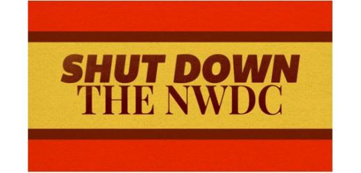 SHUT DOWN THE NWDC